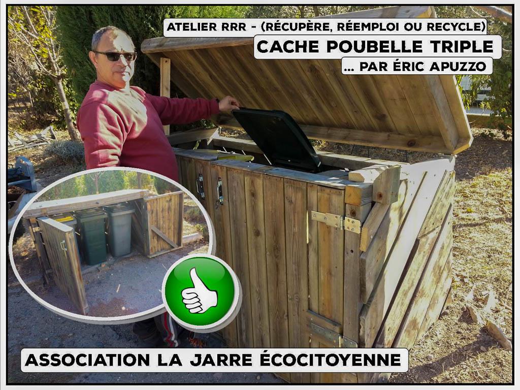 RRR - cache poubelle triple - éric apuzzo - association la jarre écocitoyenne